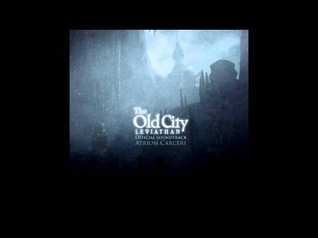 Old City: Leviathan soundtrack by Atrium Carceri [2015]