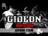 Gideon Bad Blood Drum Cam
