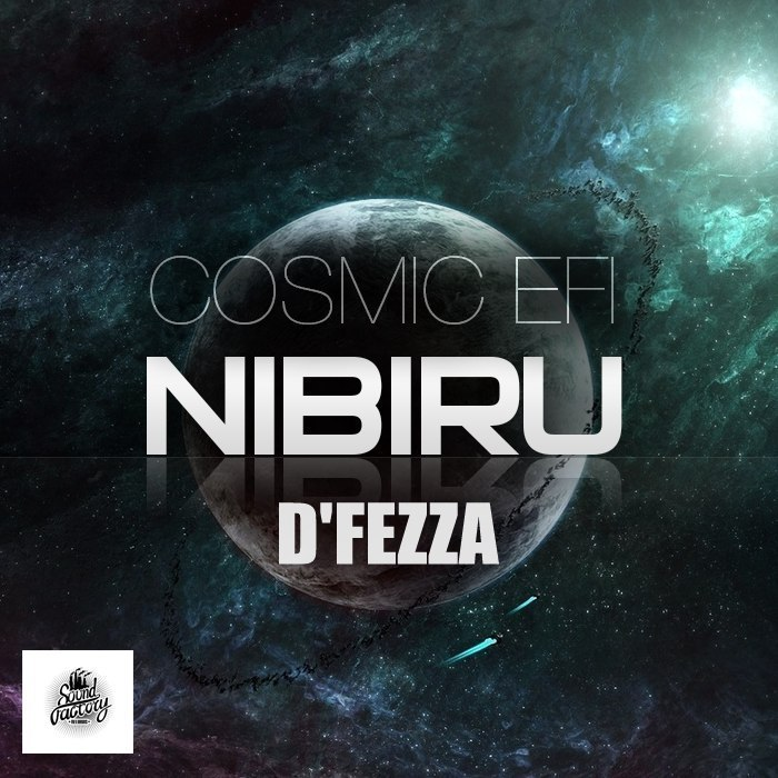 Cosmic EFI & D'fezza - Nibiru (Upgrade Edit)