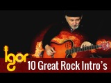 10 Amazing Rock Intro's - arranged for fingerstyle guitar by Igor Presnyakov