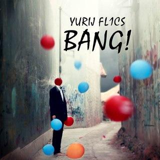 Yurij FL1CS – BANG! (Original Mix)
