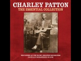 Charley Patton - The Essential Collection (Not Now Music) Full Album