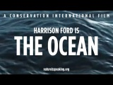 Nature Is Speaking Harrison Ford is The Ocean Conservation International (CI)