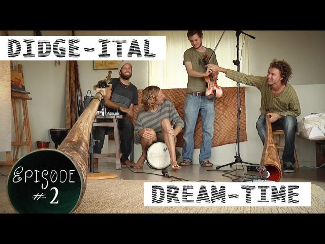 Didgeridoo Violin, DIDGE-ITAL DREAM-TIME, Episode 2