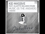 Kid Massive, Elliotte Williams N'dure - Music Is the Answer (Egoism, Platinum Monkey Remix)