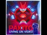 Pakito - Living On Video