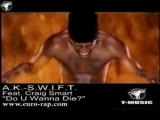 A.K-S.W.I.F.T. - Do U Wanna Die (2000)