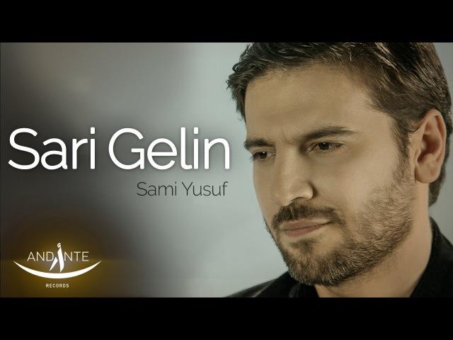 Sami Yusuf - Sari Gelin