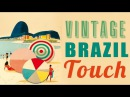 Vintage Brazil Touch Best Of Vintage Brazilian Songs