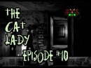 Глаз Адама. The Cat Lady часть #10 Финал.