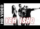 Yeh Ishq - Kuch Kuch Locha Hai | Sunny Leone - Daniel Weber - Ali Quli Mirza and King