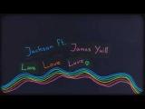 Jackson featuring James Yuill - Love Love Love