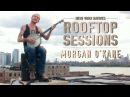 Rooftop Sessions: Morgan O'Kane - Fiddler's Green