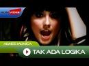 Agnes Monica - Tak Ada Logika   Official Video