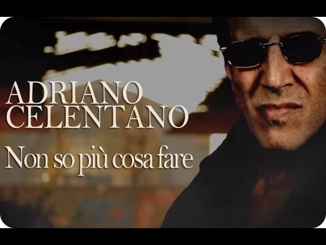 Adriano Celentano Non so più cosa fare Official Video with lyrics parole in descrizione