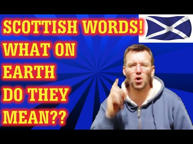 Common Scottish words and Idioms with their English Equivalent. Visit Scotland with confidence!