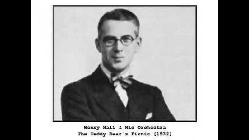 Henry Hall His Orchestra - The Teddy Bears Picnic (1932)