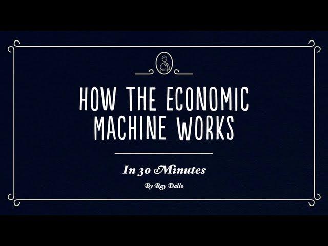 Как действует экономическая машина. Автор: Рэй Далио (на русском языке)