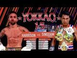 YOKKAO 15 Muay Thai Liam Harrison (England) vs Singdam Kiatmoo9 (Thailand)