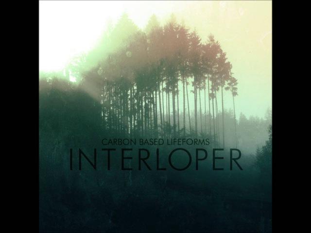 Carbon Based Lifeforms - Interloper [Full Album - 2015 Remaster]