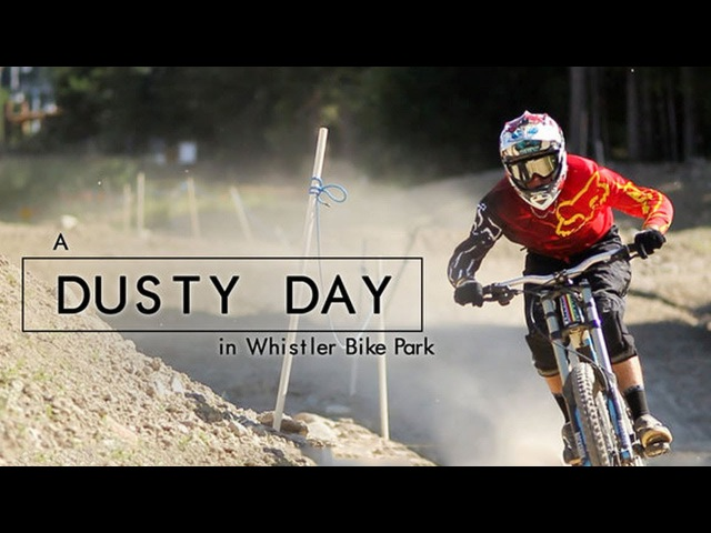 A Dusty Day in Whistler Bike Park with Remy Metailler