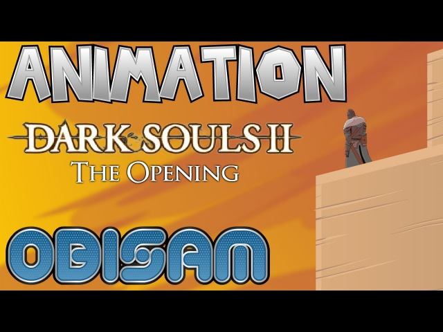 DARK SOULS II OPENING | Berserk/Dark Souls Animated Parody