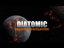 Diatomic - Sudden Encounter