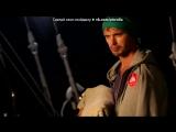 Фотографии сериала под музыку КАСТА - 2 сезон 4 серия(из сериала КОРАБЛЬ). Picrolla