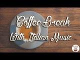 Coffee Break  whit Italian Music