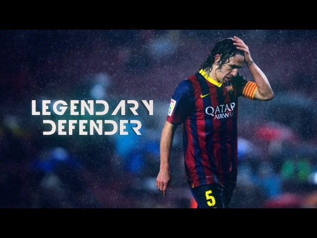 Carles Puyol - 1999-2014 - Legendary Defender - Skills And Goals - HD