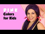 Learn Colors for Kids - Learn the Color Pink  Color Videos on Tea Time with Tayla