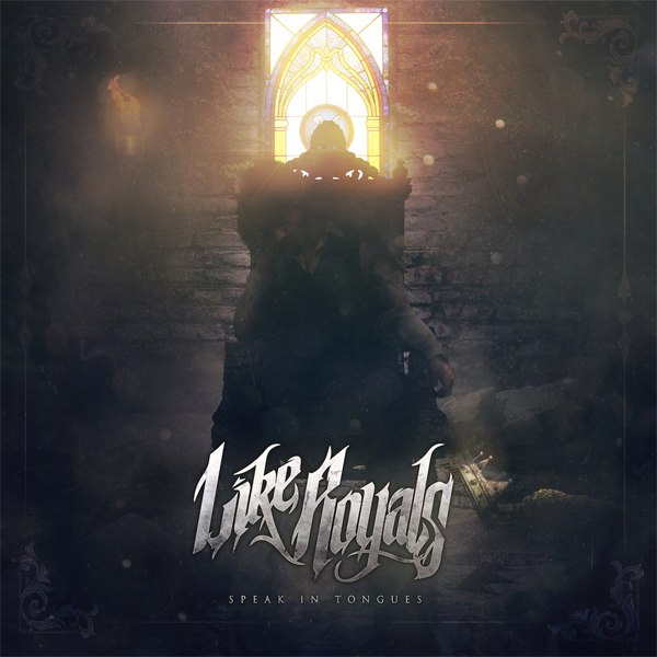 Like Royals - Speak in Tongues [single] (2015)