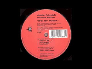 Jamie Principle presents Raven - It's My Pussy (Erotic Bleu Mix)