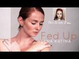 Lena Katina (t.A.T.u.) - Fed Up (Album Version)