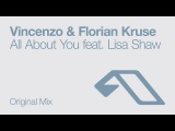 Vincenzo &amp Florian Kruse - All About You feat. Lisa Shaw