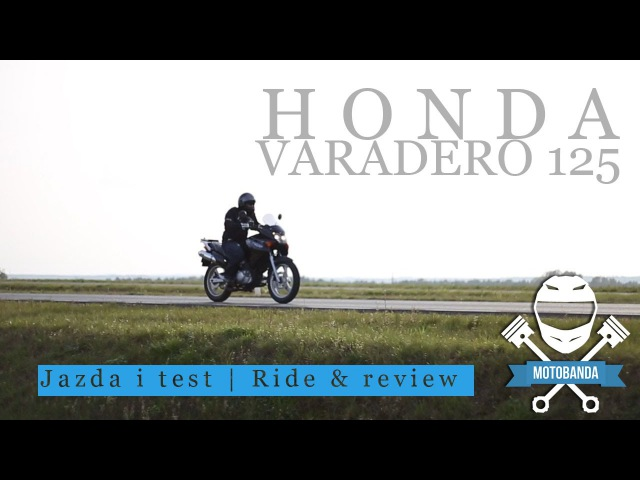 Honda Varadero 125 V - Małe serce w dużym motocyklu. Jakie 125 kupić Test Opinia Jazda motobanda.pl