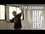 HIP HOP 012 STEP LEARNING - Dance Tutorials