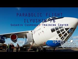 Zero G Flight - Parabolic Flight With The Ilyushin 76 MDK of the Gagarin Cosmonaut Training Center