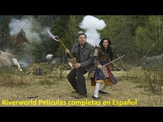 Riverworld Peliculas completas en Español - Peliculas de Ciencia ficcion 2015