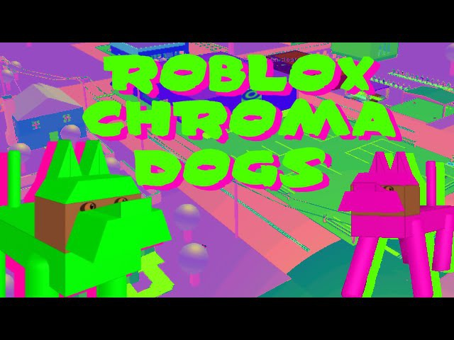 Roblox Chroma Dogs (ft. Different Town of Robloxia)