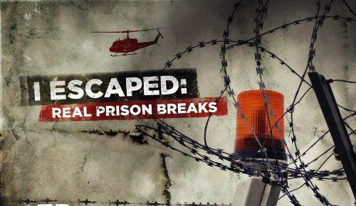 Discovery: Я сбежал: настоящие побеги из тюрьмы (2010)