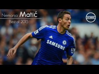 Nemanja Matic - Chelsea FC - Best of 2015 | HD