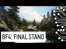 Battlefield 4 Final Stand - Giants of Karelia - Первый взгляд