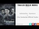 Музыка из трейлера фильма Z-значит Захария Audiomachine - Supermoon
