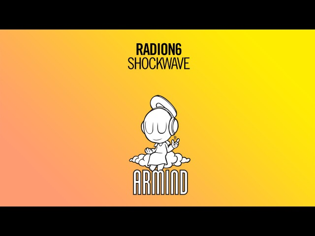 Radion6 - Shockwave (Original Mix)