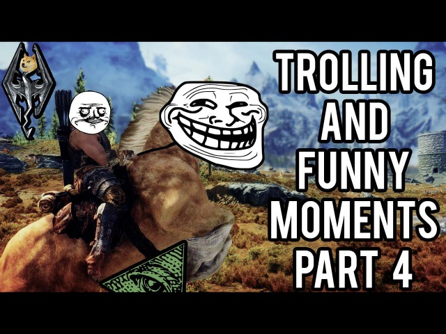 Skyrim Trolling and Funny Moments Part 4