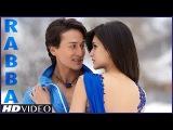 Heropanti Rabba Video Song  Mohit Chauhan  Tiger Shroff  Kriti Sanon