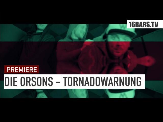 Die Orsons - Tornadowarnung (16BARS.TV PREMIERE) [VIBE]