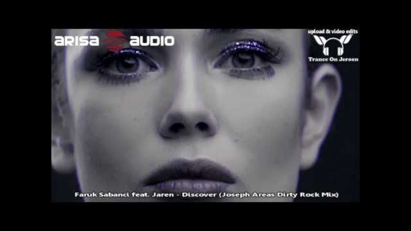 Faruk Sabanci feat. Jaren - Discover (Joseph Areas Dirty Rock Mix) ★★★【MUSIC VIDEO ToJ edit】★★★