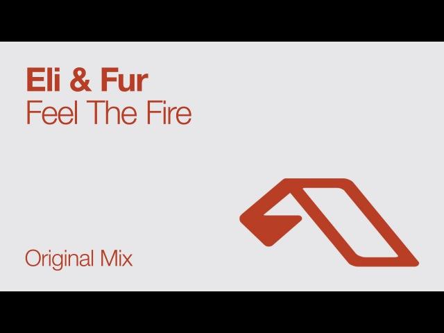 Eli Fur - Feel The Fire